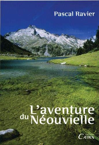 L'Aventure du Néouvielle - Pascal Ravier